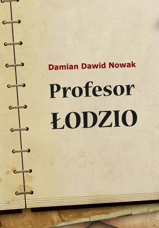 Okładka książki Profesor Łodzio
