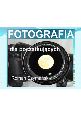 Okładka książki Fotografia dla początkujących