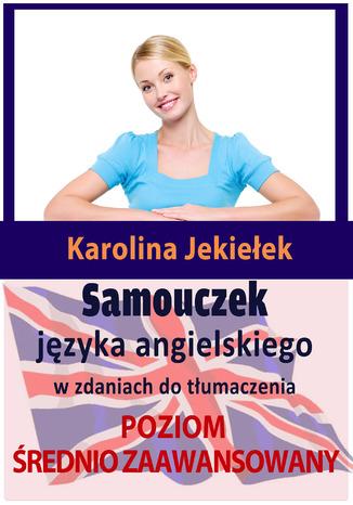 Okładka książki Samouczek języka angielskiego w zdaniach do tłumaczenia. Poziom średnio zaawansowany