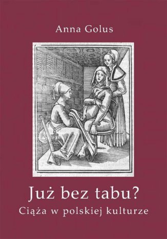 Okładka książki/ebooka Już bez tabu? Ciąża w polskiej kulturze