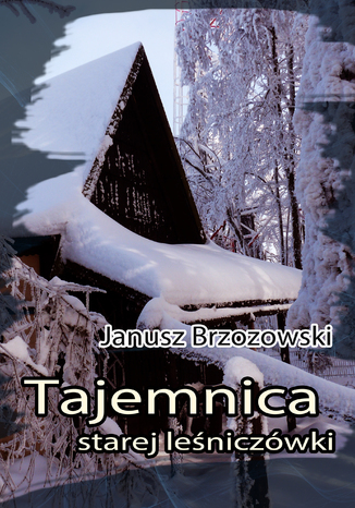 Okładka książki/ebooka Tajemnica starej leśniczówki