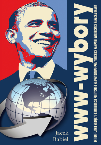 Okładka książki www-wybory. Internet jako narzędzie komunikacji politycznej na przykładzie prezydenckich kampanii wyborczych Baracka Obamy