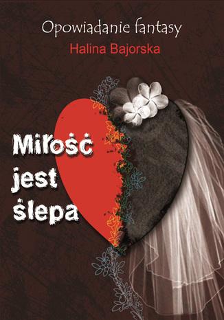 Okładka książki/ebooka Miłość jest ślepa