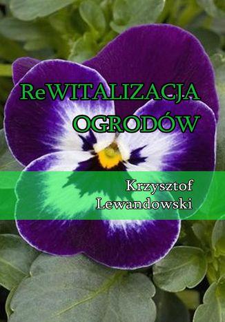 Okładka książki/ebooka Rewitalizacja ogrodów