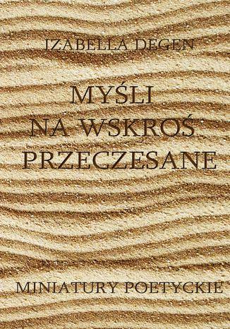 Okładka książki Myśli na wskroś przeczesane. Miniatury poetyckie