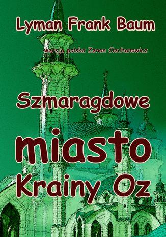Okładka książki Szmaragdowe miasto Krainy Oz