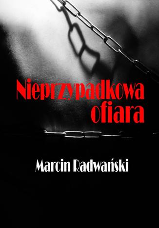 Okładka książki Nieprzypadkowa ofiara
