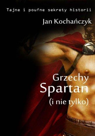 Okładka książki Grzechy Spartan (i nie tylko