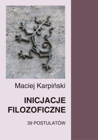 Okładka książki Inicjacje filozoficzne. 39 postulatów
