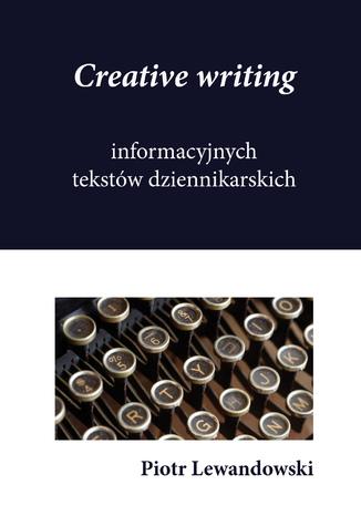 Okładka książki Creative writing tekstów dziennikarskich