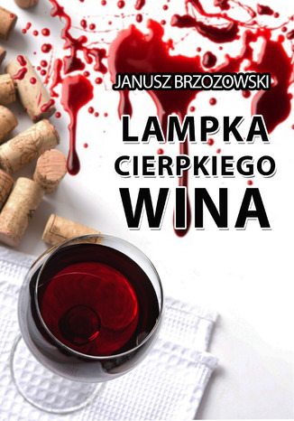 Okładka książki/ebooka Lampka cierpkiego wina
