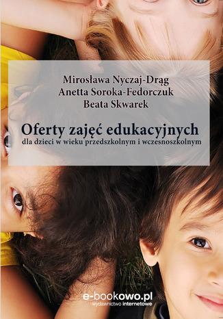 Okładka książki Oferty zajęć edukacyjnych dla dzieci w wieku przedszkolnym i wczesnoszkolnym