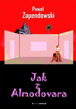 Okładka książki Jak z Almodovara
