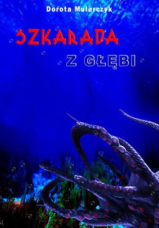 Okładka książki Szkarada z głębi