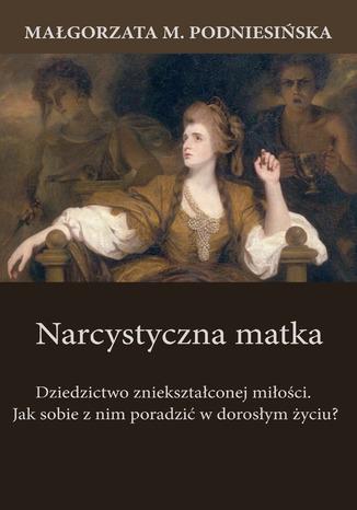 Okładka książki Narcystyczna matka