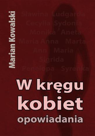 Okładka książki W kręgu kobiet. Opowiadania