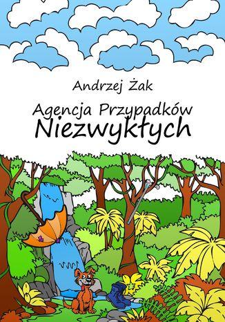 Okładka książki Agencja Przypadków Niezwykłych