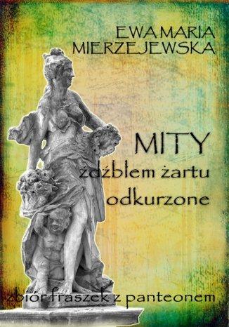 Okładka książki Mity źdźbłem żartu odkurzone