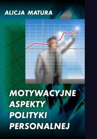 Okładka książki Motywacyjne aspekty polityki personalnej