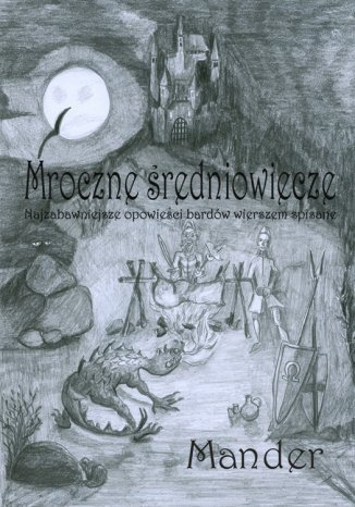 Okładka książki/ebooka Mroczne średniowiecze. Najzabawniejsze opowieści bardów wierszem spisane