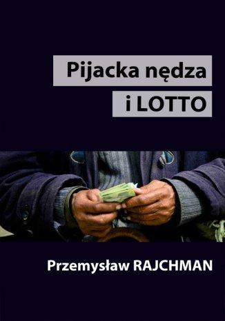 Okładka książki Pijacka nędza i lotto