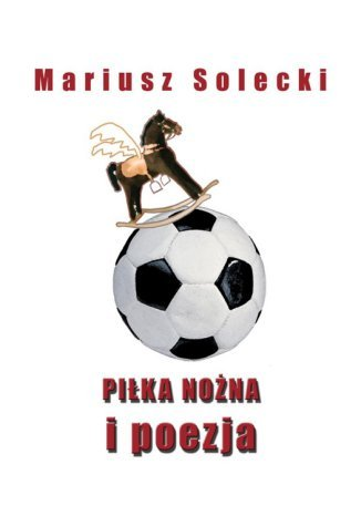 Okładka książki Piłka nożna i poezja