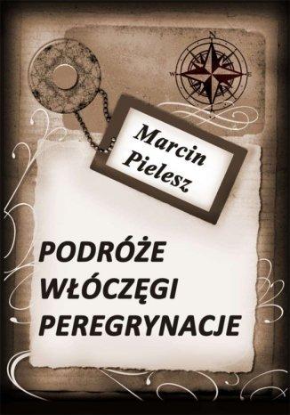Okładka książki/ebooka Podróże, włóczęgi, peregrynacje