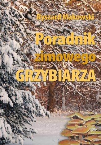 Okładka książki Poradnik zimowego grzybiarza