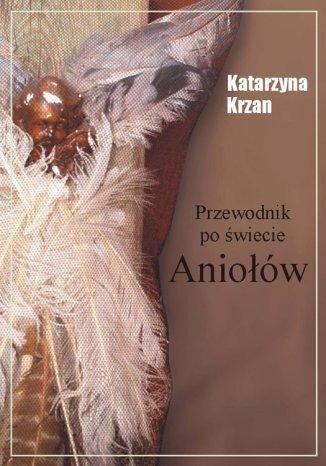 Okładka książki Przewodnik po świecie aniołów
