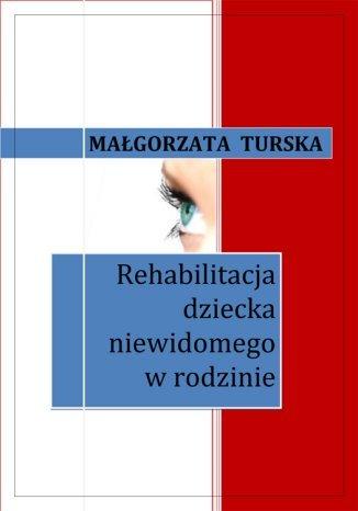 Okładka książki Rehabilitacja dziecka niewidomego w rodzinie