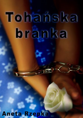 Ebook Tohańska branka