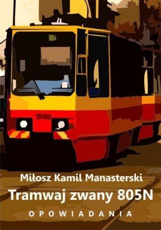 Okładka książki/ebooka Tramwaj zwany 805N. Opowiadania