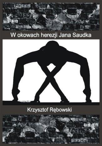Okładka książki/ebooka W okowach herezji Jana Saudka