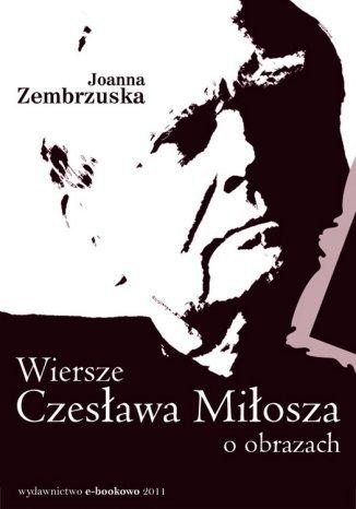 Okładka książki Wiersze Czesława Miłosza o obrazach