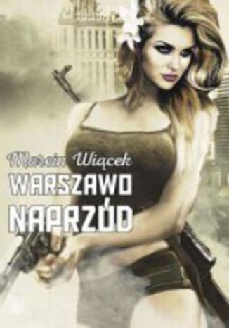 Okładka książki/ebooka Warszawo naprzód