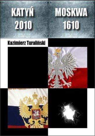 Okładka książki Katyń 2010 - Moskwa 1610