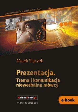 Okładka książki/ebooka Prezentacja. Trema i komunikacja niewerbalna mówcy