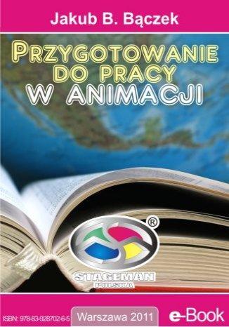 Okładka książki Przygotowanie do pracy w animacji