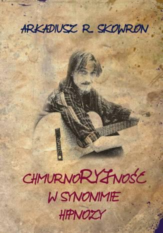 Okładka książki Chmurnoryjność w synonimie hipnozy