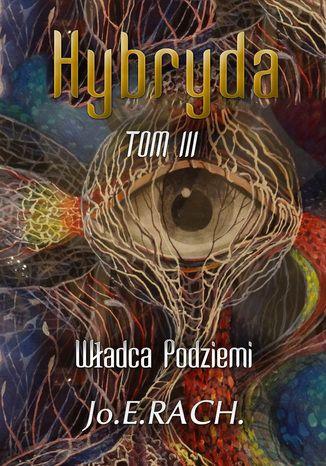 Okładka książki Hybryda. Tom II. Władca Podziemi
