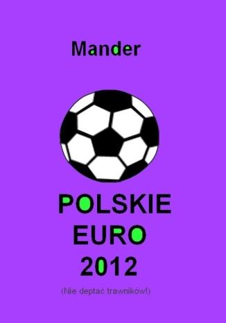 Okładka książki/ebooka Polskie euro 2012. Nie deptać trawników