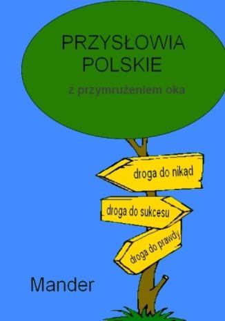Okładka książki Przysłowia polskie. Z przymrużeniem oka