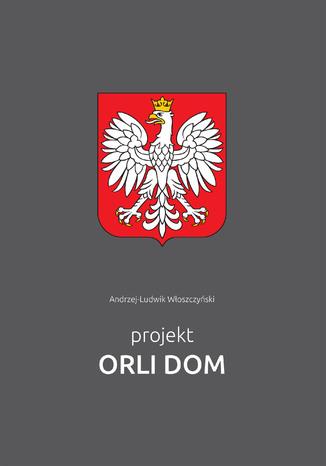 Okładka książki Projekt Orli Dom