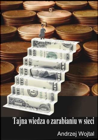 Okładka książki/ebooka Tajna wiedza o zarabianiu w sieci