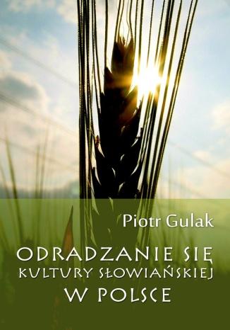 Okładka książki/ebooka Odradzanie się kultury słowiańskiej w Polsce