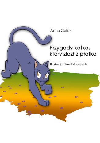 Okładka książki Przygody kotka, który zlazł z płotka