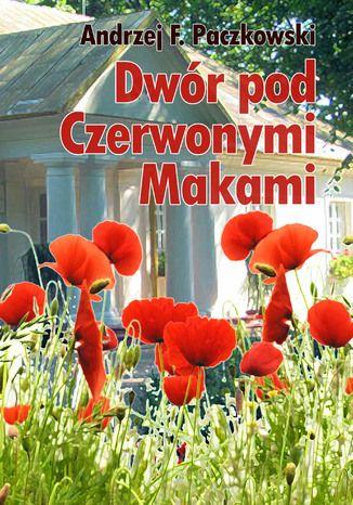 Okładka książki Dwór pod Czerwonymi Makami