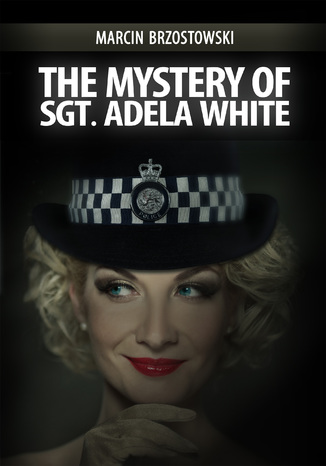 Okładka książki The Mystery of Sgt Adela White