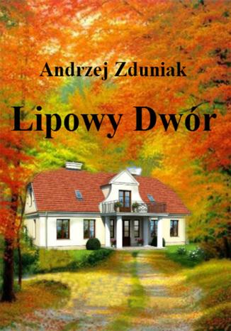 Okładka książki/ebooka Lipowy dwór