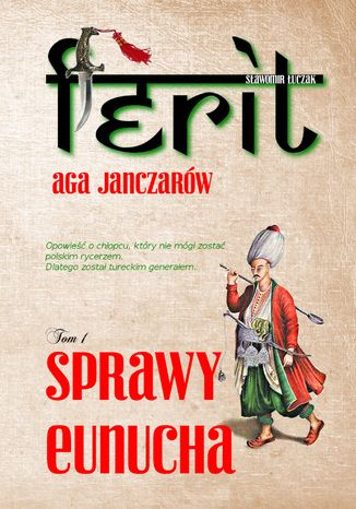 Ebook Ferit. Aga janczarów. Tom I. Sprawy eunucha